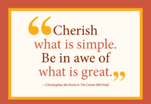 """Quote in harvest colors - """"Cherish what is simple. Be in awe of what is great."""" - Christopher de Vinck in The Center Will Hold"""